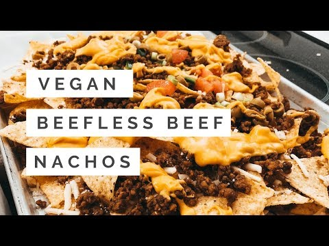 Vegan Beefless Beef Nachos | Easy Vegan Recipes