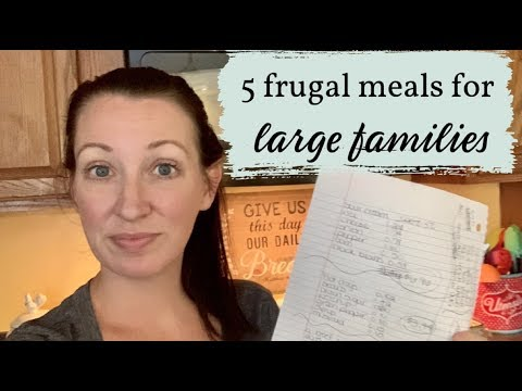 5 FRUGAL MEALS FOR LARGE FAMILIES || PRICE BREAKDOWNS || CHEAP REAL LIFE MEAL IDEAS