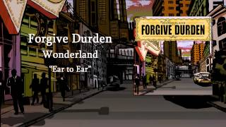 Watch Forgive Durden Ear To Ear video