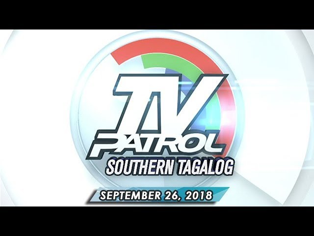 TV Patrol Southern Tagalog - September 26, 2018