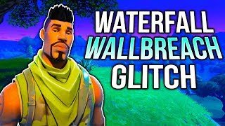 FORTNITE GLITCH *NEW* WATERFALL WALLBREACH GLITCH ON FORTNITE ( Fortnite Glitches 2017 )