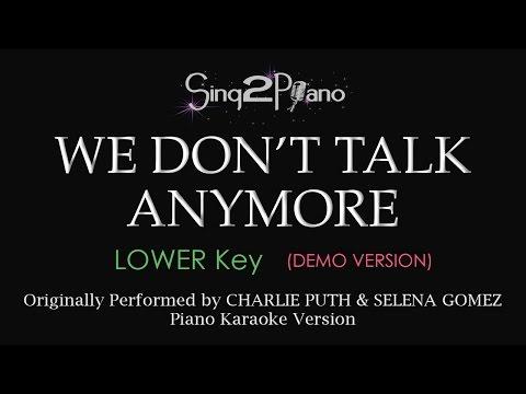 We Don't Talk Anymore (Lower - Piano karaoke demo) Charlie Puth & Selena Gomez
