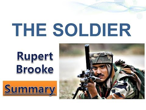 analysis of the soldier by rupert Rupert brooke's one and only hit, and one of the most famous poems of the wwi era this poem is notably edwardian in its formal setting notice the end rhymes and tight iambic pentameter–it is also tonally patriotic and offers a sentimental image of the soldier dying at war.