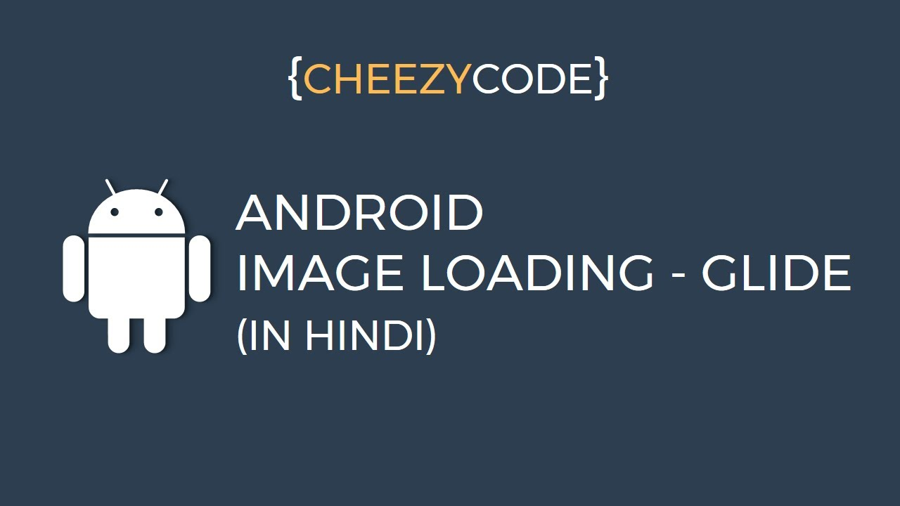 Android Glide Library Tutorial With Example | Image Loader Into Image View  - In Hindi