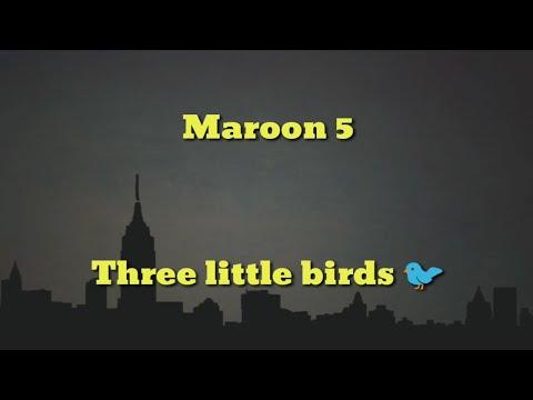 Maroon 5 - Three Little Birds 🐦 (Lyrics Video)