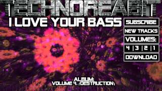 Technoreabit - I Love Your Bass [Electro/Trance, Free Download] + Visuals