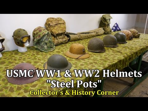 "USMC WW1 and WW2 Helmets ""Steel Pots"" 