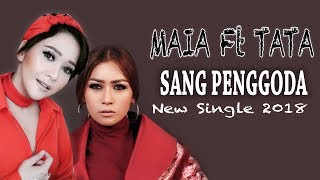 Video MAIA Feat TATA JANEETA - SANG PENGGODA LIRIK VIDEO (UNOFFICIAL) download MP3, 3GP, MP4, WEBM, AVI, FLV April 2018