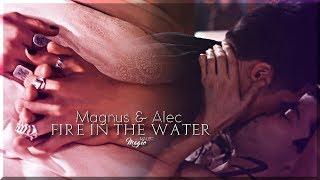 ● Magnus & Alec    Fire In The Water {HBD GINA}