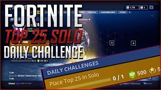 Fortnite Battle Royale - Daily Challenge How To Place (Top 25 Solo) *EASY*