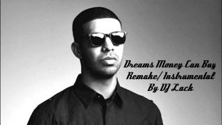 Dreams Money Can Buy Remake/Instrumental By DJ Lack