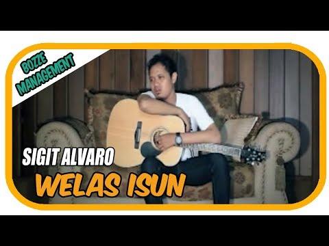 WELAS ISUN - SIGIT ALVARO [ OFFICIAL MUSIC VIDEO ]