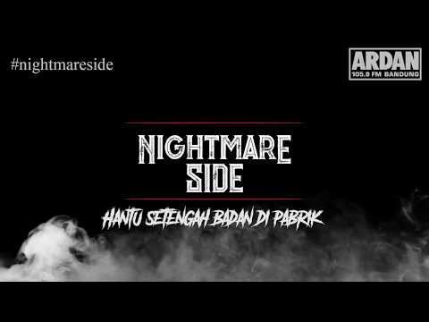 HANTU SETENGAH BADAN DI PABRIK [NIGHTMARE SIDE OFFICIAL 2018] - ARDAN RADIO