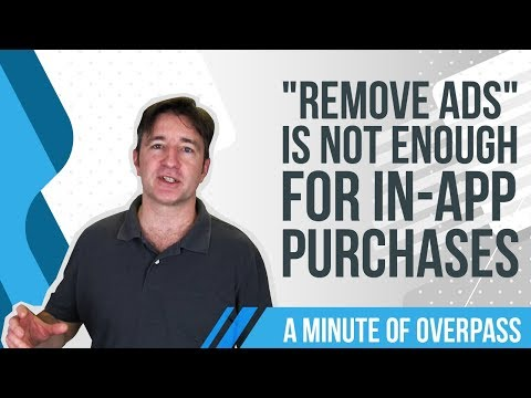 """Remove Ads"" is not enough for In-app purchases - A Minute Of Overpass"