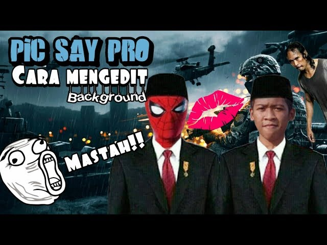 Tutorial mengedit background. (Mastah!!) - picsay pro
