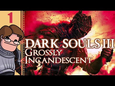 Let's Play Dark Souls 3: Grossly Incandescent Part 1 - A Full Lobby