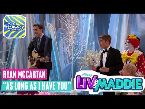 LIV & MADDIE Songs 🎵 Ryan McCartan - As Long As I Have You 🎵 | Disney Channel