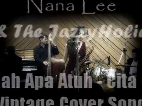 Nana Lee & The JazzyHolic - Aku Mah Apa Atuh (Cover Song Vintage Version)