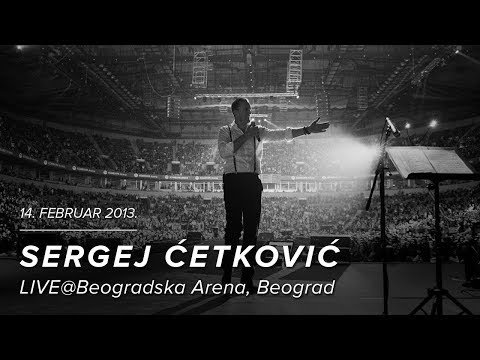 SERGEJ CETKOVIC// ARENA LIVE 2013 - Znaj da moja si