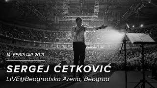 Gambar cover SERGEJ CETKOVIC// ZNAJ DA MOJA SI // LIVE @ BEOGRADSKA ARENA (2013)