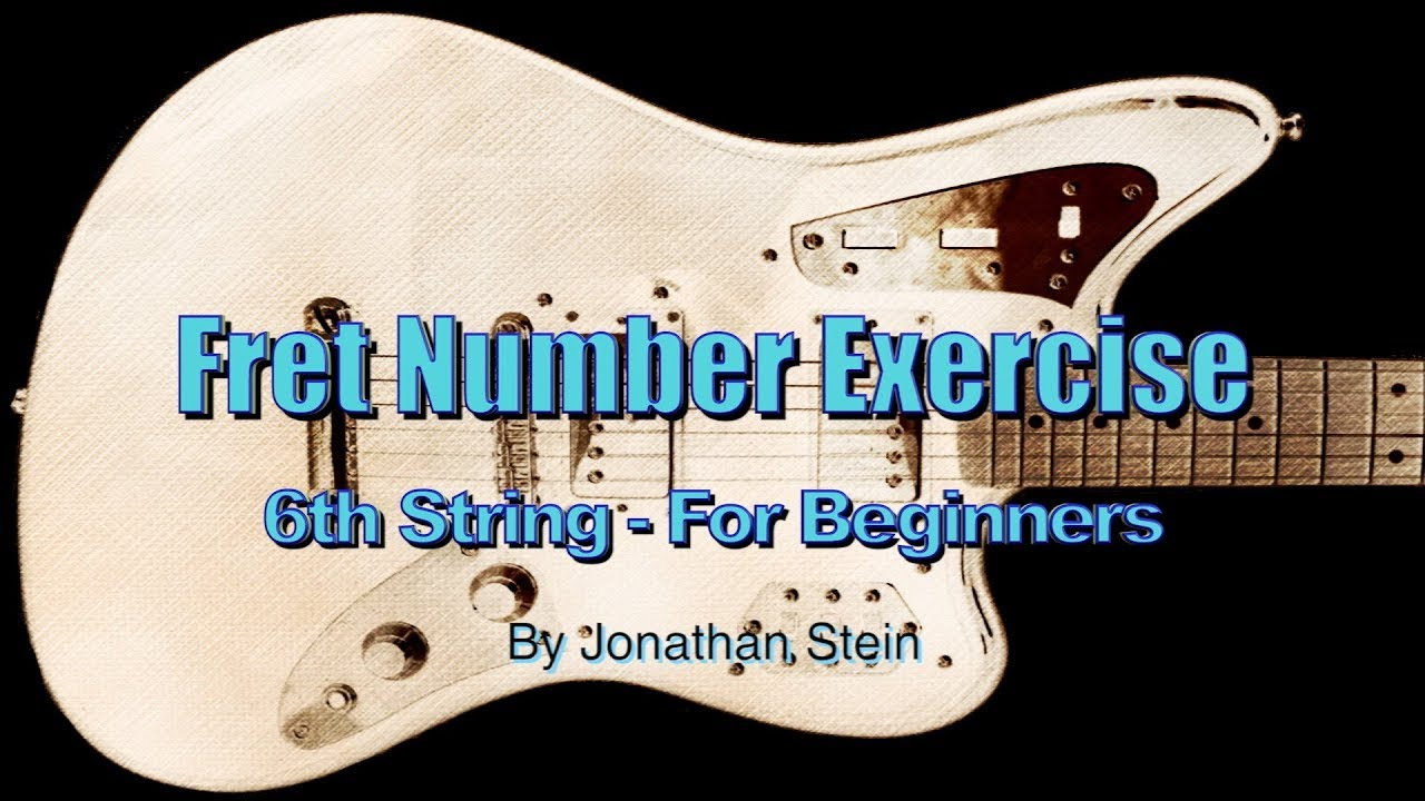 Fret Number Exercise - 6th String - For Beginners