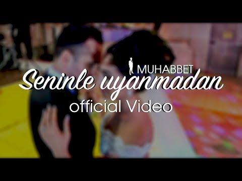 Muhabbet - Seninle uyanmadan (Official Video)