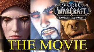 World of Warcraft Battle for Azeroth The Movie All Cinematics in Chronological Order (End of BfA)