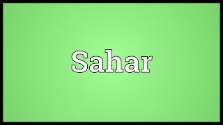 Sahar Meaning 2017 Video