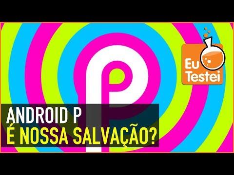 Android Oreo FLOPA para que o Android P nos SALVE?