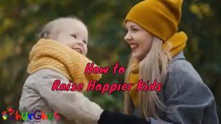 Ways To Raise Happier Children