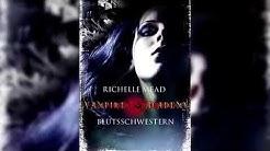 Vampire Academy #1. Blutsschwestern (Hörbuch) Fantasy von Richelle Mead