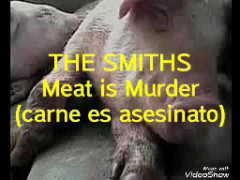 The Smiths - Meat Is Murder (Sub. En Español)