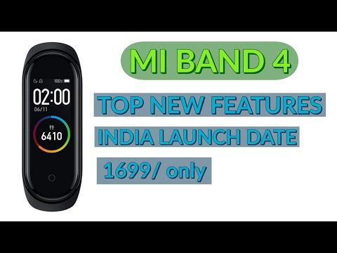 Mi Band 4 new features and India launch date