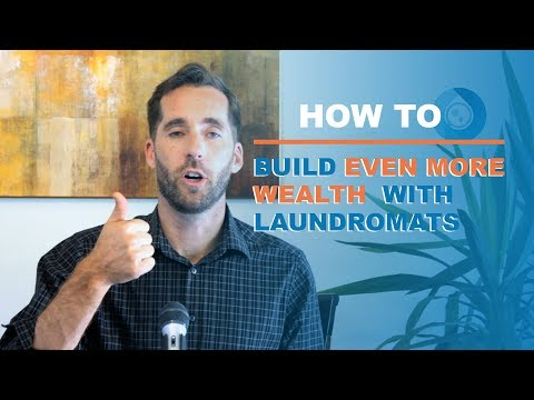 Building Even More Wealth With Laundromats!