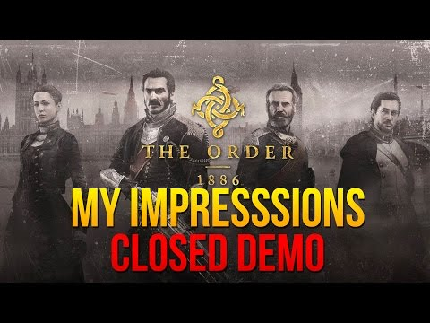 The Order: 1886... WHAT A GAME!!! (My Impression, Closed Demo)