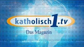 katholisch1.tv - das Magazin vom 12.10.2014 (KW 41/2014)