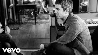 Noel Gallagher's High Flying Birds - It's A Beautiful World (Behind The Scenes)