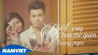 Biết Em Chưa Thể Quên - Trương Ngôn | MUSIC VIDEO 4K