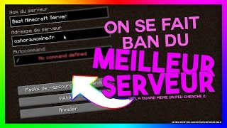 BANNIS DU MEILLEUR SERVEUR MINECRAFT ?!