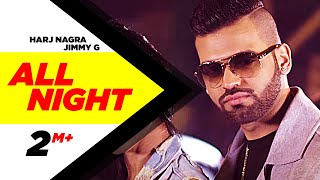All Night (Full Song) | Harj Nagra ft. Jimmy G | Latest Punjabi Song 2016 | Speed Records