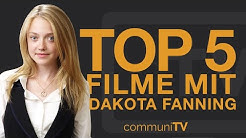 TOP 5: Dakota Fanning Filme