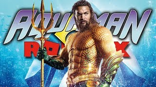 AQUAMAN THE GAME | Roblox Adventures - Roblox Gameplay