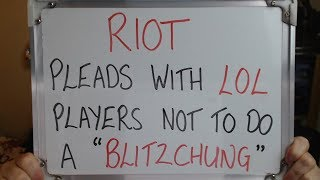 RIOT Plead with League of Legend Players NOT to do a Blitzchung!!