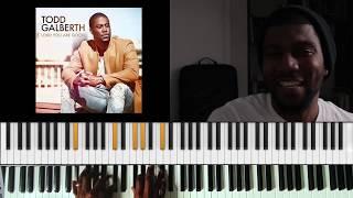 Lord You Are Good  - Todd Galberth    Piano Tutorial