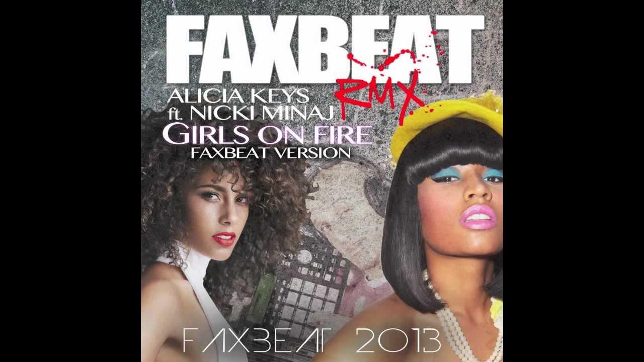 GIRLS ON FIRE - ( Faxbeat 2013 Remix ) - Alicia Keys feat. Nicki Minaj