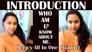Introduction | WHO AM I? KNOW ABOUT ME | Deep's All In One Channel