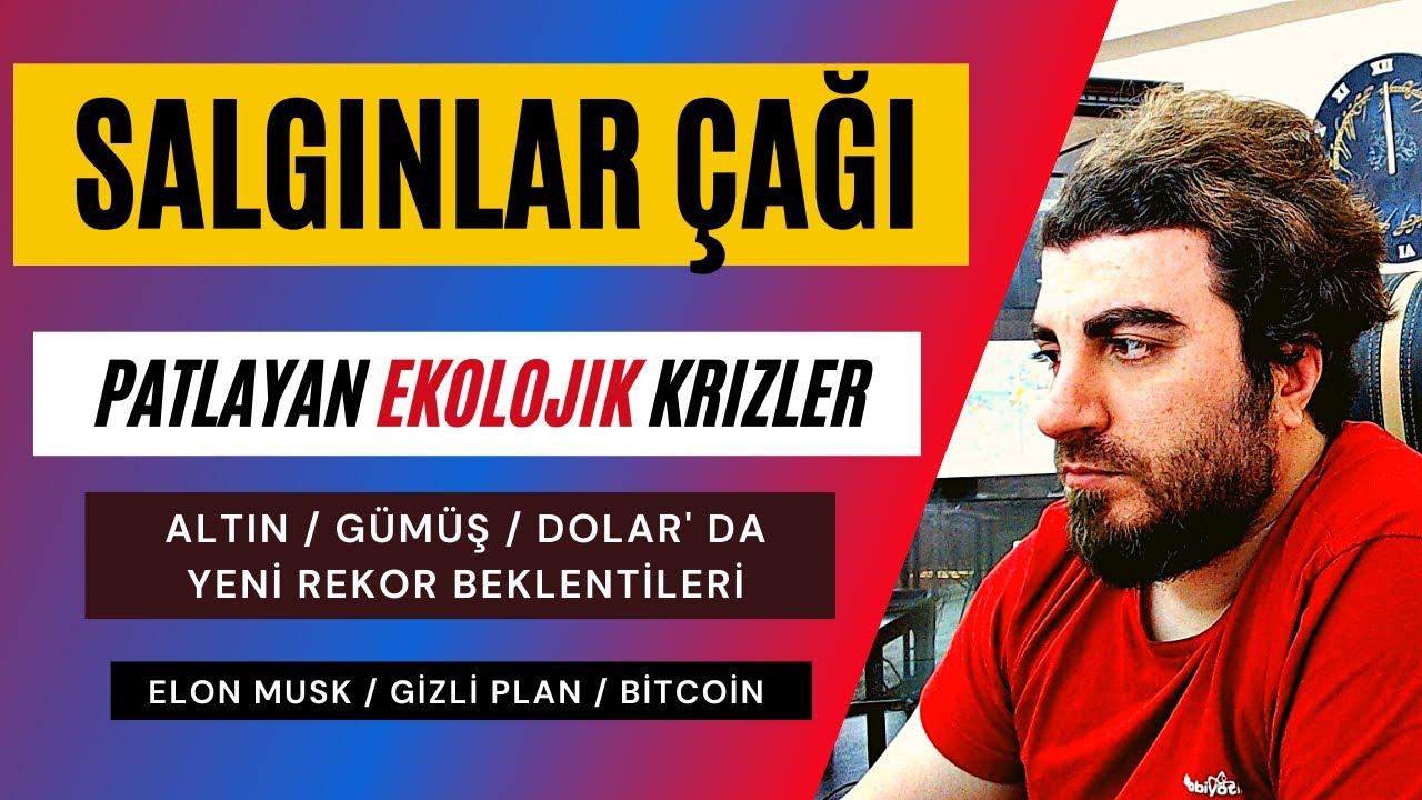 SALGINLAR ÇAĞI..! PATLAYAN EKOLOJİK KRİZLER..! #ALTIN #DOLAR' da YENİ REKOR BEKLENTİSİ.. #Bitcoin