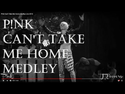 P!nk Can't Take Me Home Medley Live 2013