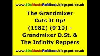 The Grandmixer Cuts It Up! - Grandmixer D.St. & The Infinity Rappers