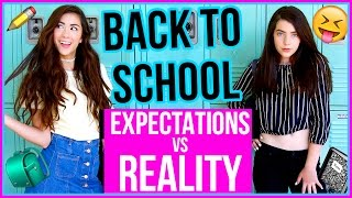 Back To School EXPECTATION VS. REALITY!